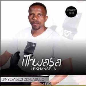 Ithwasa Lekhansela Izinyembezi Zenjabulo Mp3 Download Fakaza