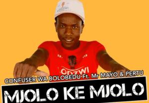 Download Mp3 Confuser Wa Bolobedu – Mjolo ke Mjolo Ft Mr Mayo & Pertu
