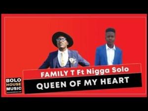 Family T – Queen of My Heart ft Nikka Solo (Original) Mp3 Download