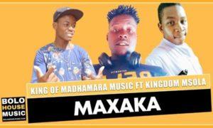 King of Madhamara – Maxaka ft Kingdom Msola Mp3 Download Fakaza