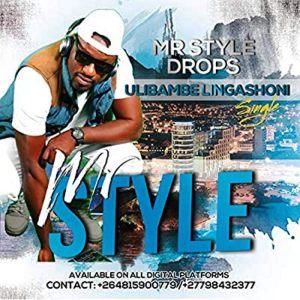 Mr Style Ulibambe Lingashoni Mp3 Download Fakaza