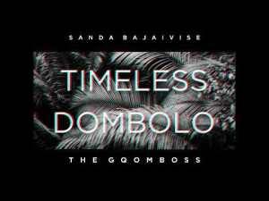 Sanda Bajaivise & TheGqomBoss – Timeless Dombolo Mp3 Download