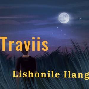 Traviis – Lishonile Ilanga Mp3 Download Fakaza