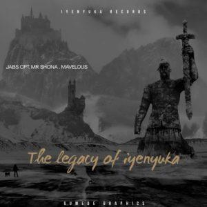 Download Mp3 Jabs CPT, Mr Shona & Mavelous – The Legacy Of Iyenyuka LP