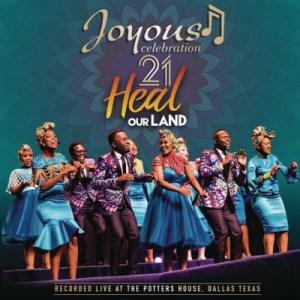 Album: Joyous Celebration – Volume 21: Heal Our land Mp3 Download
