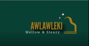 Mellow & Sleazy - Awlaleki ft maqoqo Mp3 Download Fakaza