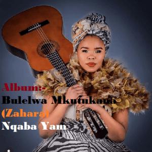 Album: Nqaba Yam – Zahara (Bulelwa Mkutukana) Mp3 Download