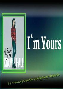 Alessia Cara – I'm Yours (DJ MoneyMaker Original Remix) Mp3 Download Fakaza