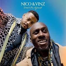 Nico & Vinz - Don't Be Afraid Mp3 Download Fakaza