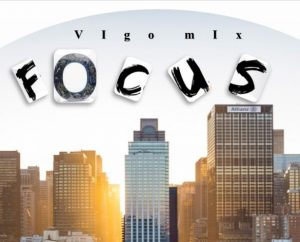Focus- Vigo Mix Dj Mp3 Download Fakaza