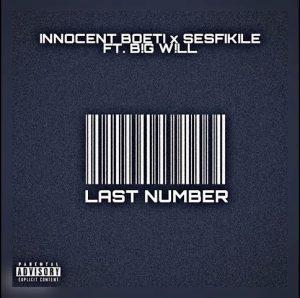 Innocent Boetie & Sesfikile – Last Number Mp3 Download Fakaza