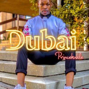 Prince Kuhle Dubai Mp3 Download Fakaza