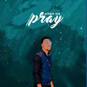 Amen East Gospel – When We Pray Mp3 Download Fakaza