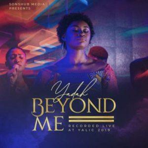 Yadah - You Look Beyond Me Mp3 Download Fakaza