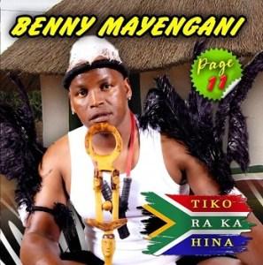 Benny Mayengani Tiko Raka Hina (Song) Mp3 Download Fakaza