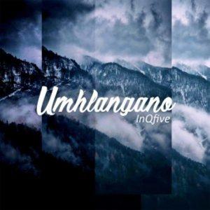 InQfive – Umhlangano (Original Mix) Mp3 Download Fakaza