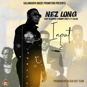 Nez Long – Input Mp3 Download Songs 2021