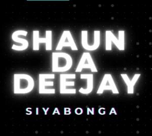 Shaun Da Deejay – Siyabonga Mp3 Download Fakaza
