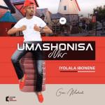 Mashonisa - Iyolala Ibonene Mp3 Download Fakaza (UMashonisa)
