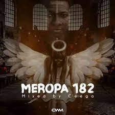 Ceega Wa Meropa 182 Mix Mp3 Download Fakaza 2021 Songs