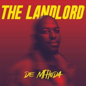 De Mthuda – The Landlord (Album Tracklist 2021) Zip Mp3 Download