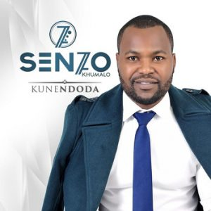 Senzo Khumalo – Kunendoda Mp3 Download Fakaza