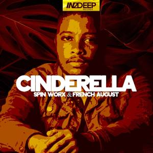 Spin Worx – Cinderella Ft French August Mp3 Download Fakaza
