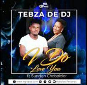 Tebza De DJ – I do love you Mp3 Download Fakaza