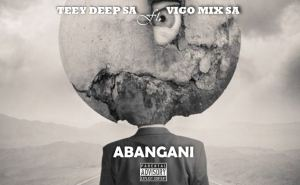 Teey Deep SA – Abangani ft. Vigo Mix SA Mp3 Download Fakaza