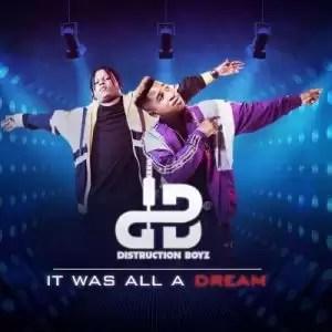 EP: Distruction Boyz - It Was All A Dream (Zip File)