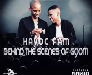 EP: Havoc Fam – Behind the Scenes of Gqom (Zip File)