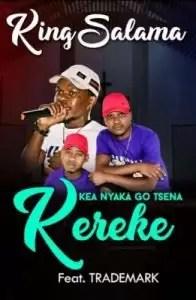 King Salama - Kea Nyaka Go Tsena Kereke Ft. Trademark
