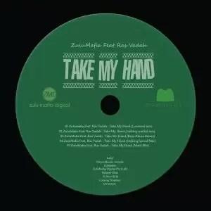 ZuluMafia - Take My Hand (Lovesoul Mix) Ft. Ras Vadah
