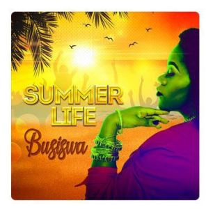 Album: Busiswa - Summer Life (Zip File)