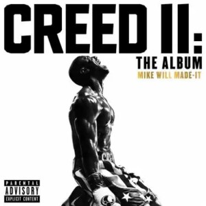 ALBUM: Mike WiLL Made-It – Creed II: The Album (Zip File)
