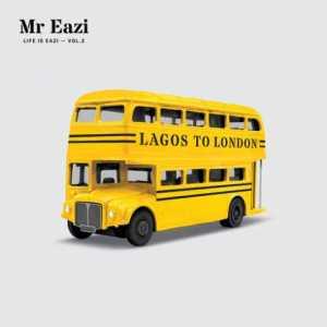 ALBUM: Mr Eazi – Life is Eazi, Vol. 2 – Lagos To London (Zip File)