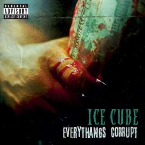 Ice Cube – Everythangs Corrupt