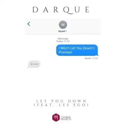 Darque - Let You Down (Original Mix) Ft. Les-Ego