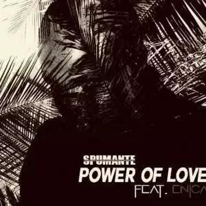 Spumante - Power Of Love (Original Mix) Ft. Enica