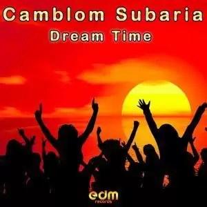 ALBUM: Camblom Subaria – Dream Time LP (Zip file)