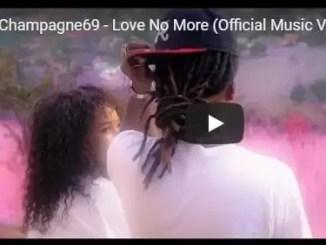 VIDEO: Champagne69 – Love No More