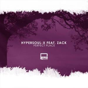 HyperSOUL-X – Perfect Place (Afro HT) Ft. Zack