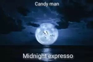 Candy Man Midnight Expresso