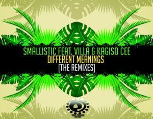 Smallistic, Villa, Kagiso Cee - Different Meanings (InQ5ive Special Touch)
