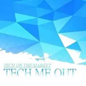 EP: Tech Me Out – Tech On The Market
