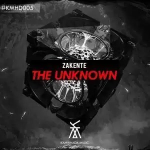 Zakente – The Unknown (Original Mix)