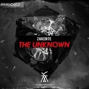 Zakente – The Unknown (Original Mix)