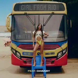 Anitta Ft. DaBaby - Girl From Rio