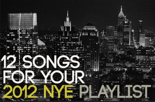 12 Songs You Need on Your 2012 New Year's Eve Playlist! • Hip Hop