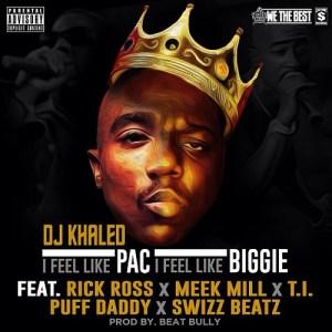 DJ Khaled I Feel Like Pac I Feel Like Biggie Photo